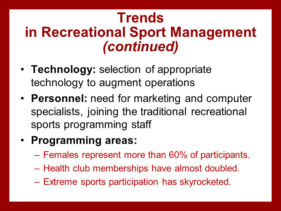 Trends in Recreational Sport Management (continued)