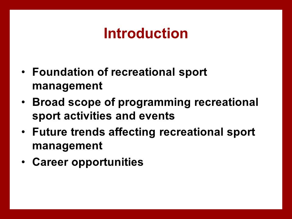 Introduction Foundation of recreational sport management