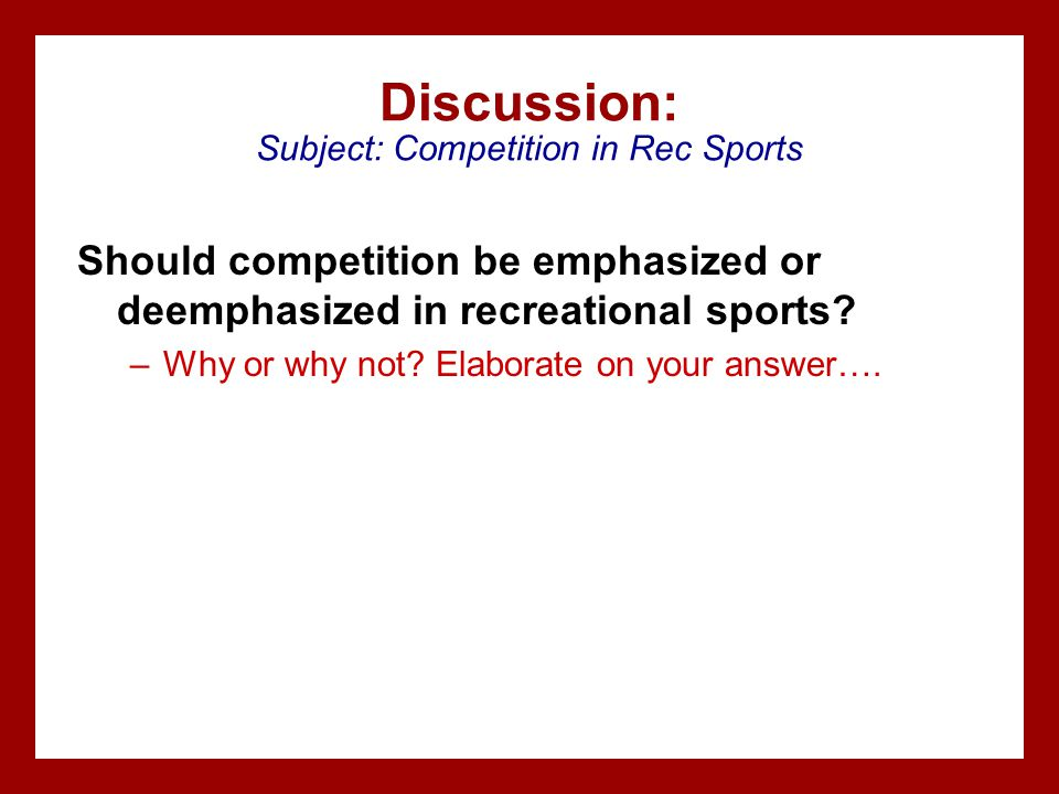 Discussion: Subject: Competition in Rec Sports