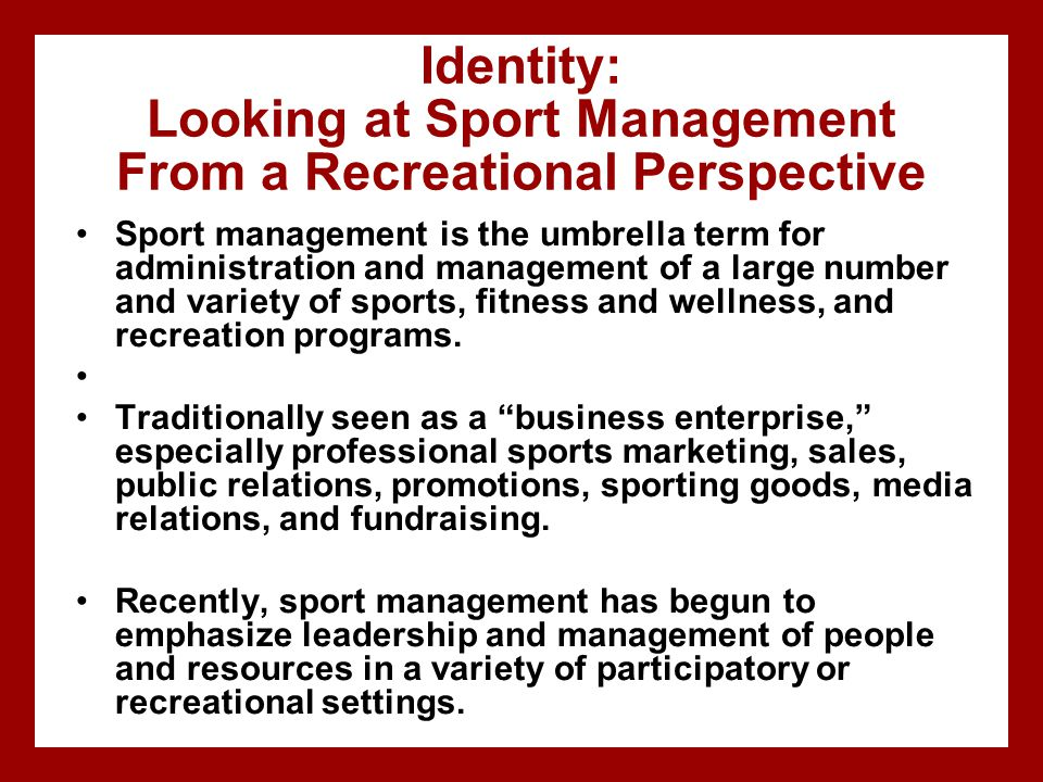 Identity: Looking at Sport Management From a Recreational Perspective