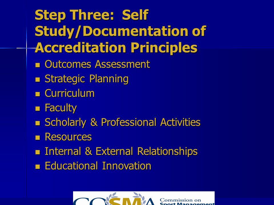 Step Three: Self Study/Documentation of Accreditation Principles