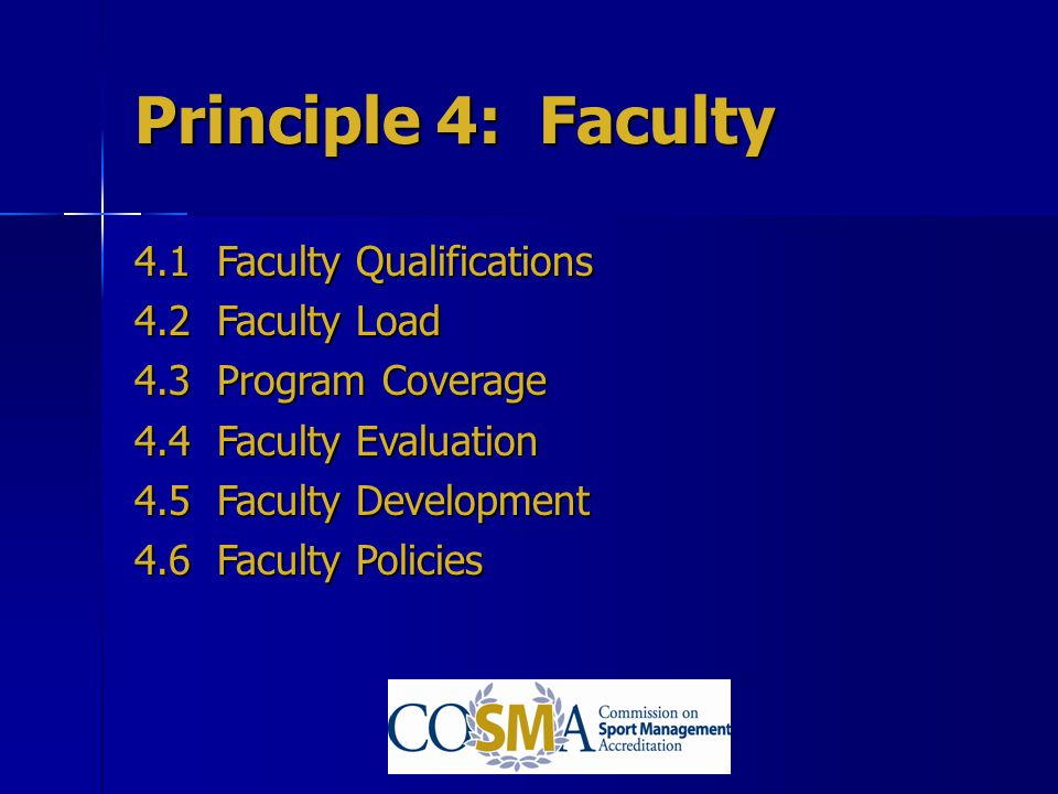 Principle 4: Faculty 4.1 Faculty Qualifications 4.2 Faculty Load