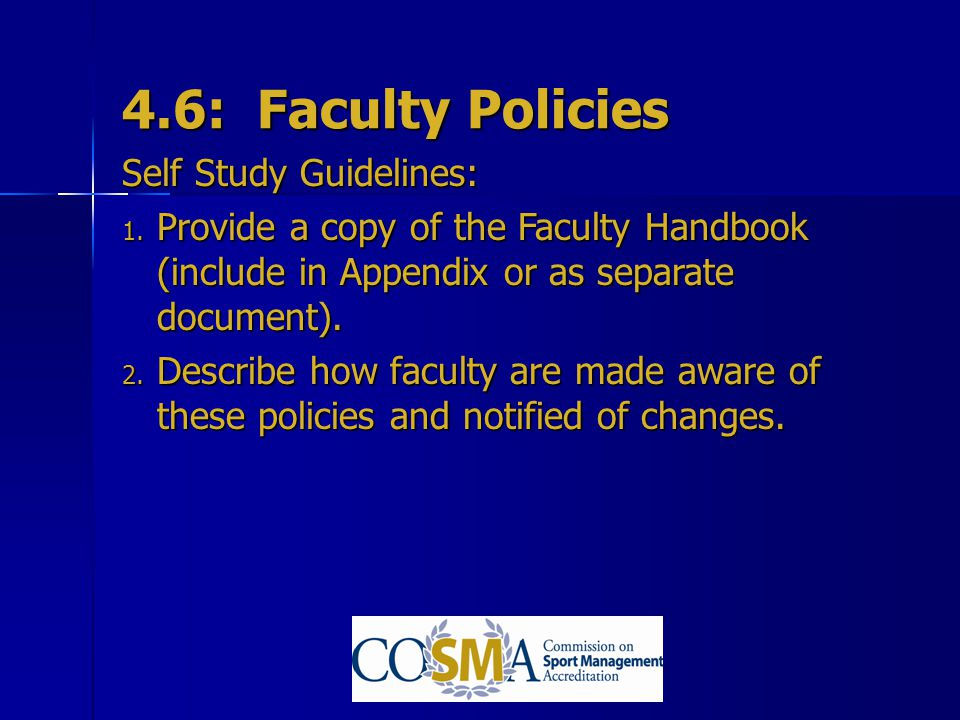 4.6: Faculty Policies Self Study Guidelines: