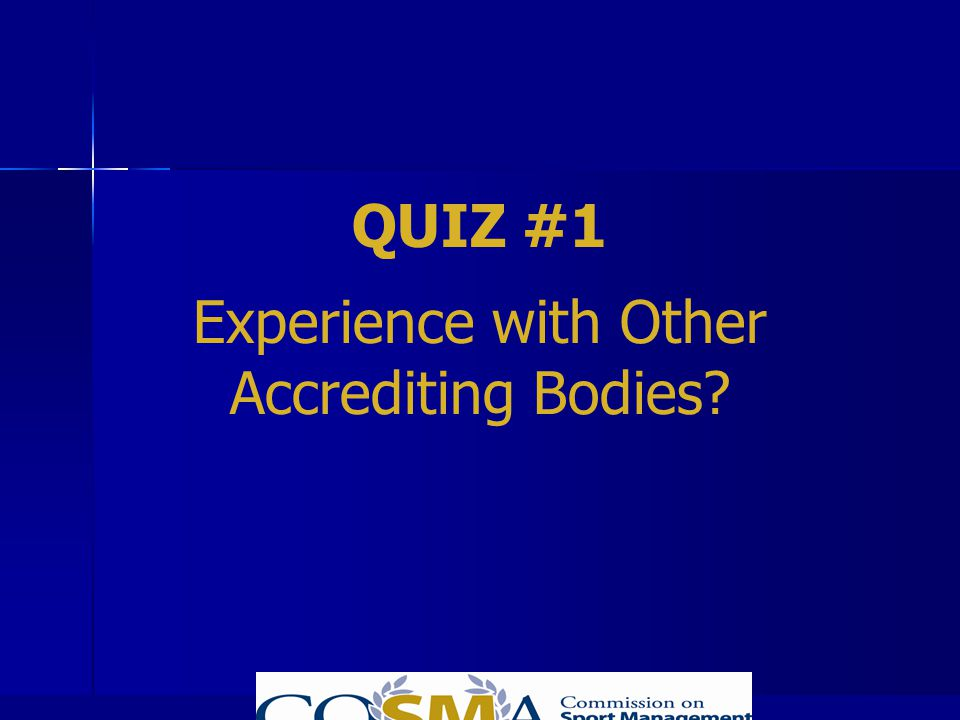 Experience with Other Accrediting Bodies