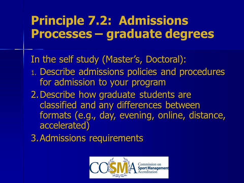 Principle 7.2: Admissions Processes – graduate degrees