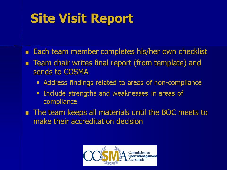 Site Visit Report Each team member completes his/her own checklist
