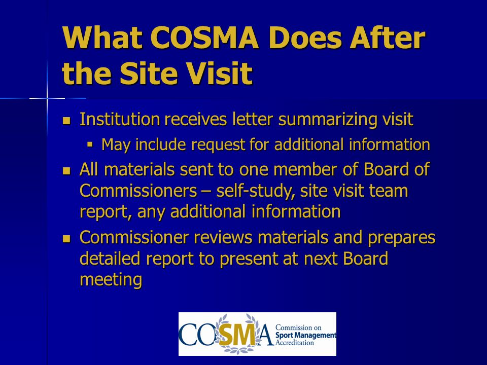 What COSMA Does After the Site Visit