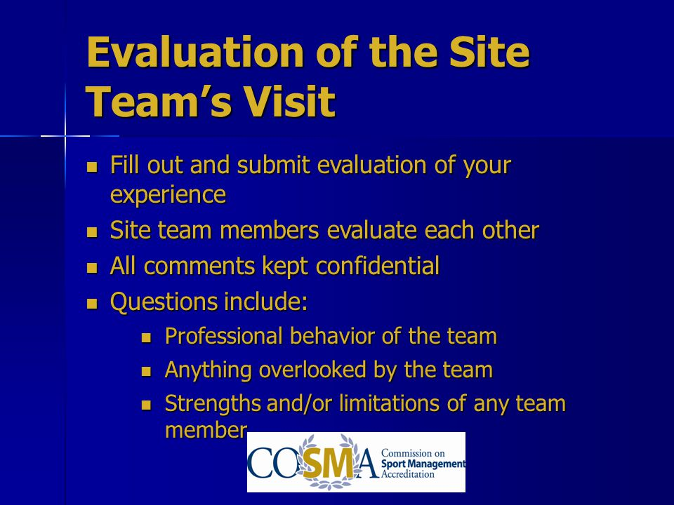 Evaluation of the Site Team's Visit