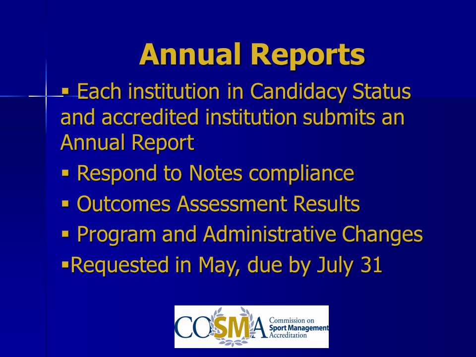 Annual Reports Each institution in Candidacy Status and accredited institution submits an Annual Report.