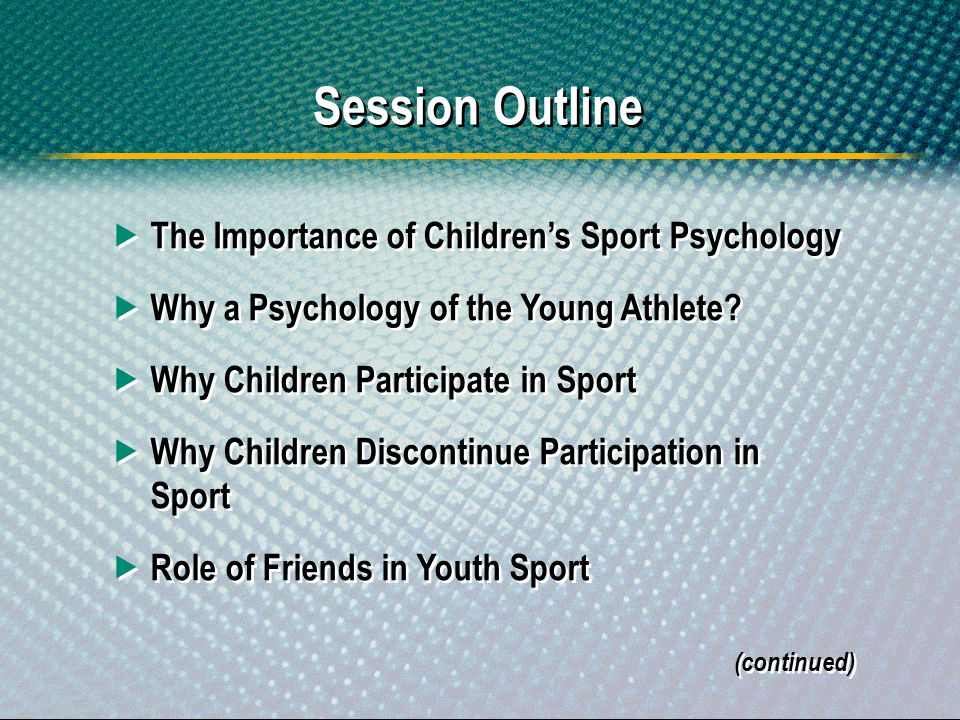 Session Outline The Importance of Children's Sport Psychology