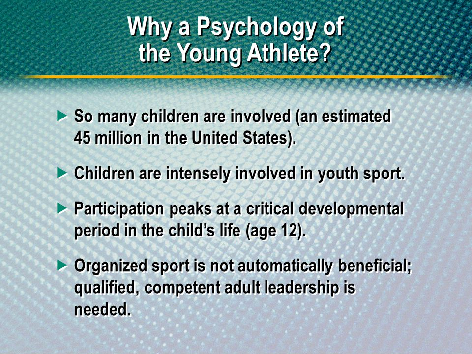 Why a Psychology of the Young Athlete