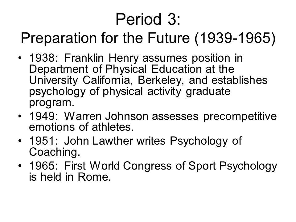 Period 3: Preparation for the Future (1939-1965)