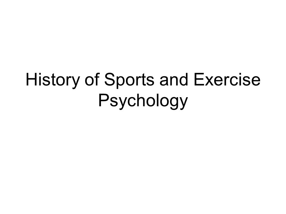 History of Sports and Exercise Psychology