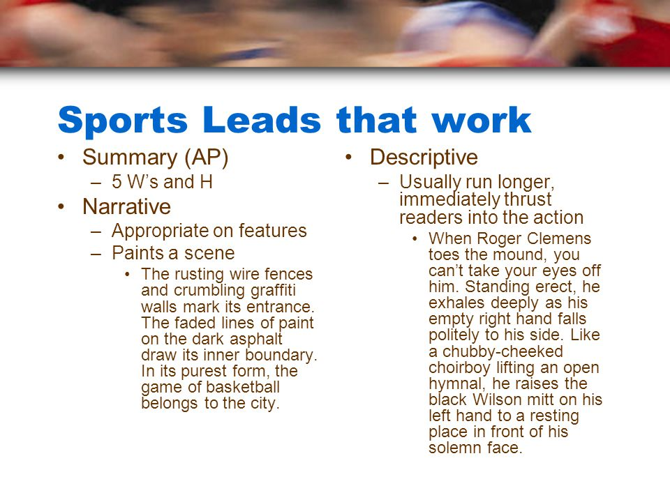 Sports Leads that work Summary (AP) Narrative Descriptive 5 W's and H