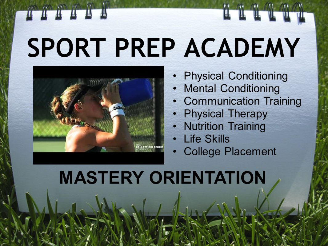 SPORT PREP ACADEMY MASTERY ORIENTATION Physical Conditioning