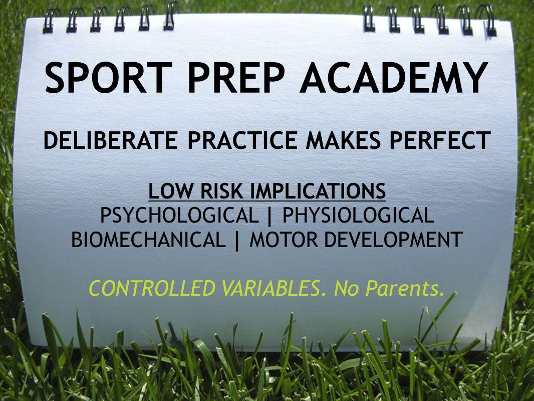 SPORT PREP ACADEMY DELIBERATE PRACTICE MAKES PERFECT