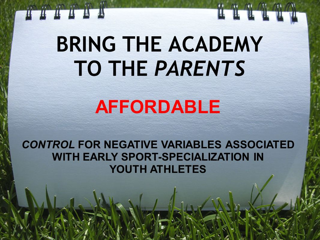 BRING THE ACADEMY TO THE PARENTS