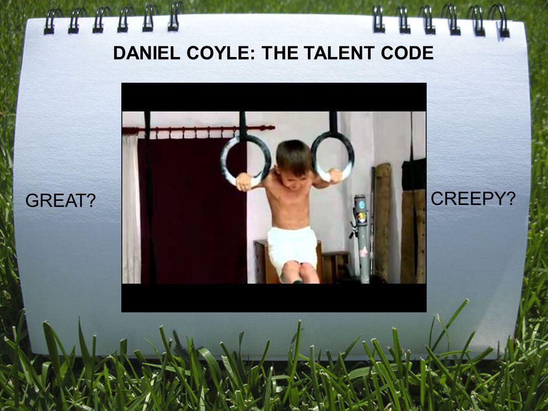 DANIEL COYLE: THE TALENT CODE
