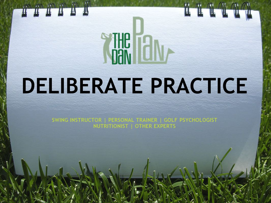 DELIBERATE PRACTICE SWING INSTRUCTOR | PERSONAL TRAINER | GOLF PSYCHOLOGIST.