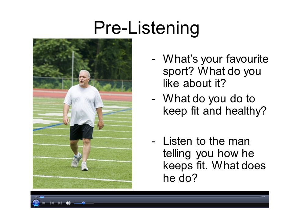 Pre-Listening What's your favourite sport What do you like about it