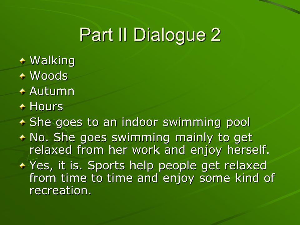 Part II Dialogue 2 Walking Woods Autumn Hours