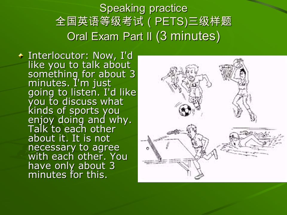 Speaking practice 全国英语等级考试(PETS)三级样题 Oral Exam Part II (3 minutes)