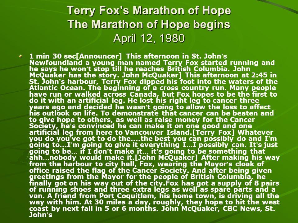 Terry Fox's Marathon of Hope The Marathon of Hope begins April 12, 1980