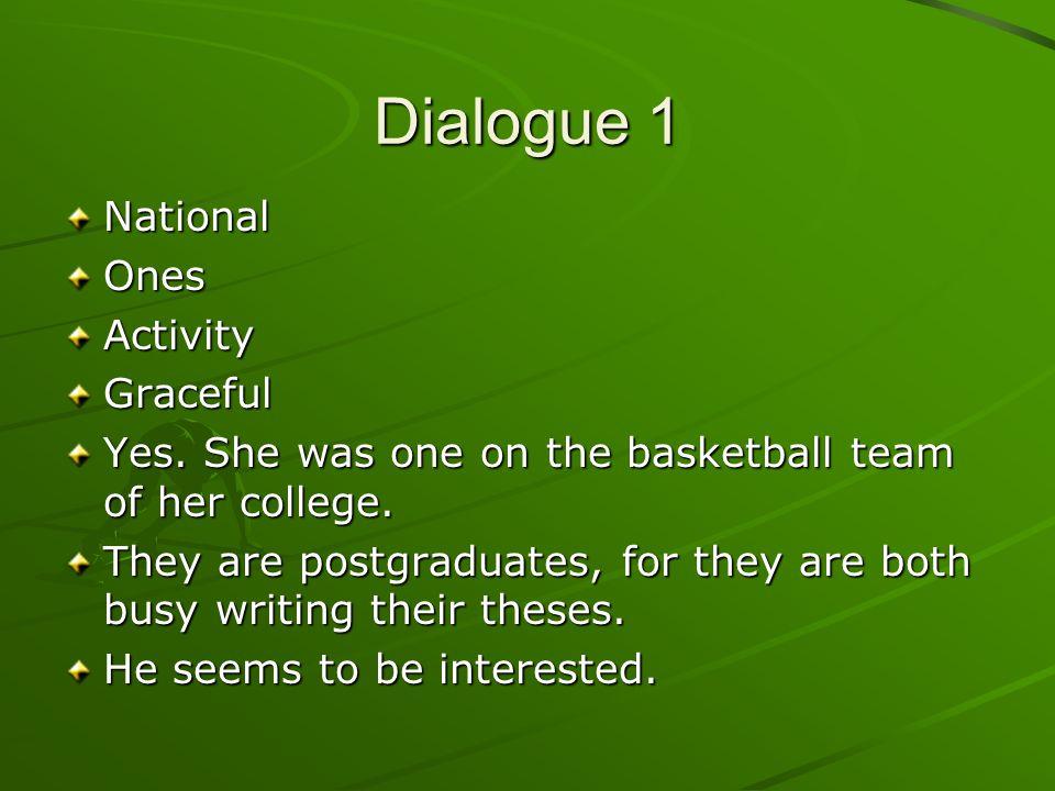 Dialogue 1 National Ones Activity Graceful