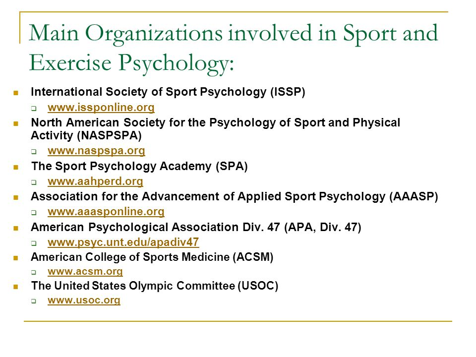 Main Organizations involved in Sport and Exercise Psychology:
