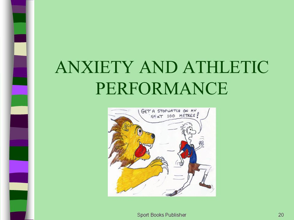 ANXIETY AND ATHLETIC PERFORMANCE