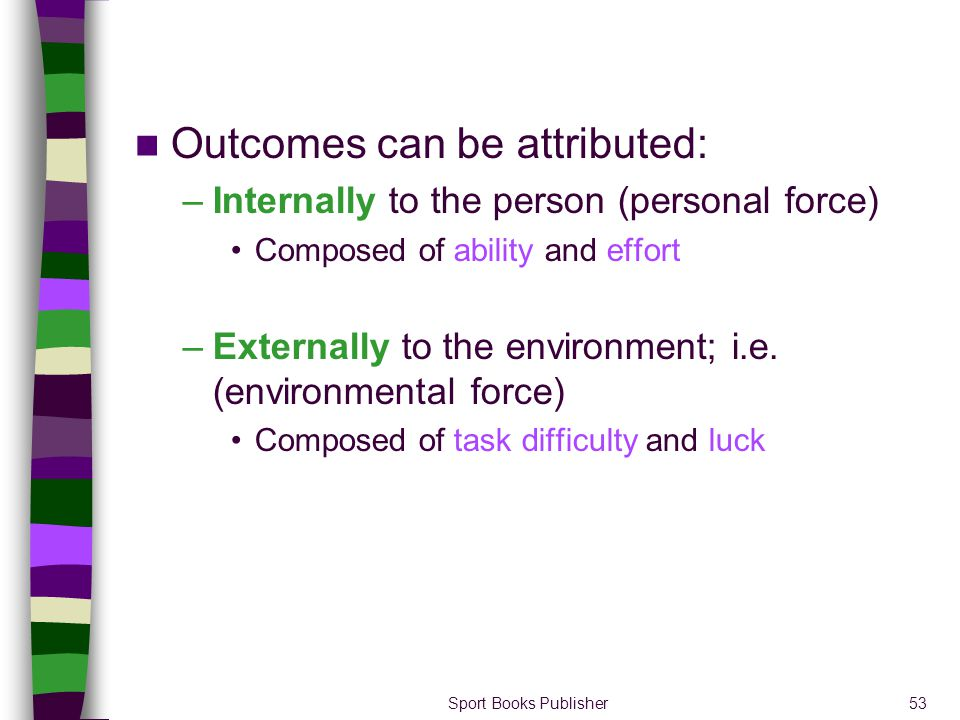 Outcomes can be attributed: