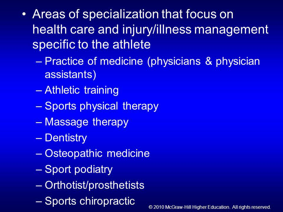 Areas of specialization that focus on health care and injury/illness management specific to the athlete