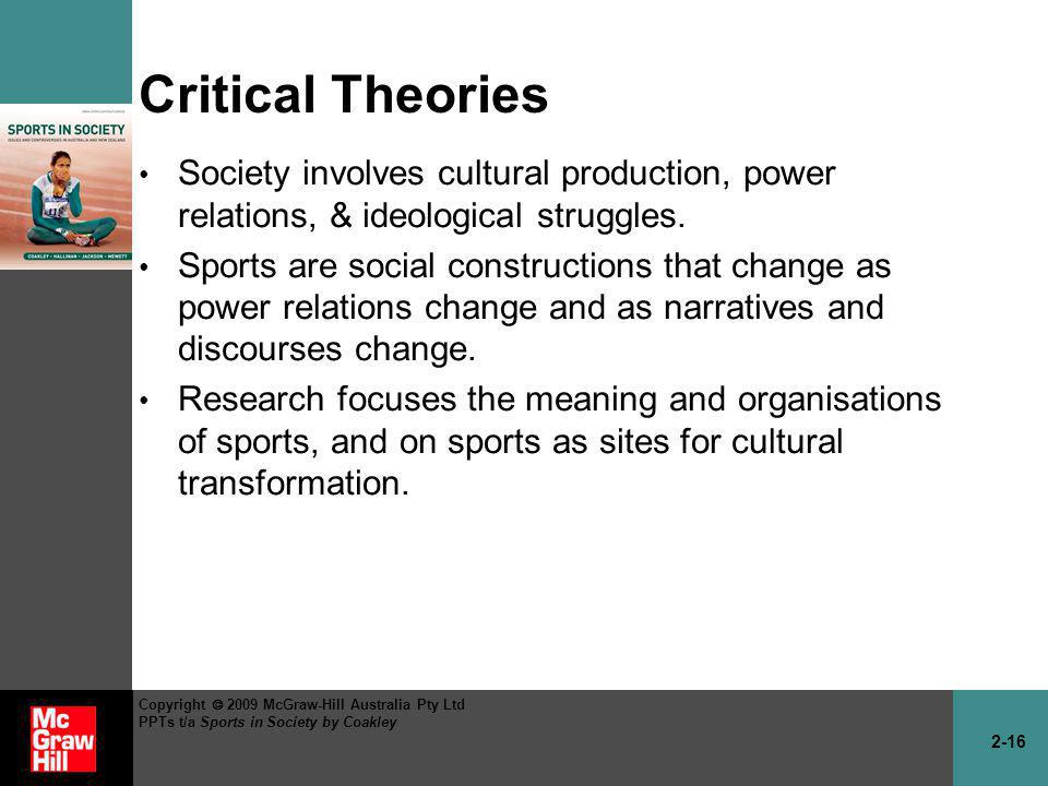 Critical Theories Society involves cultural production, power relations, & ideological struggles.