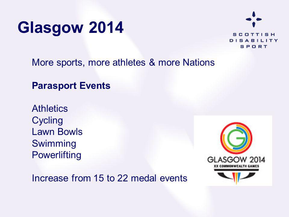 Glasgow 2014 More sports, more athletes & more Nations