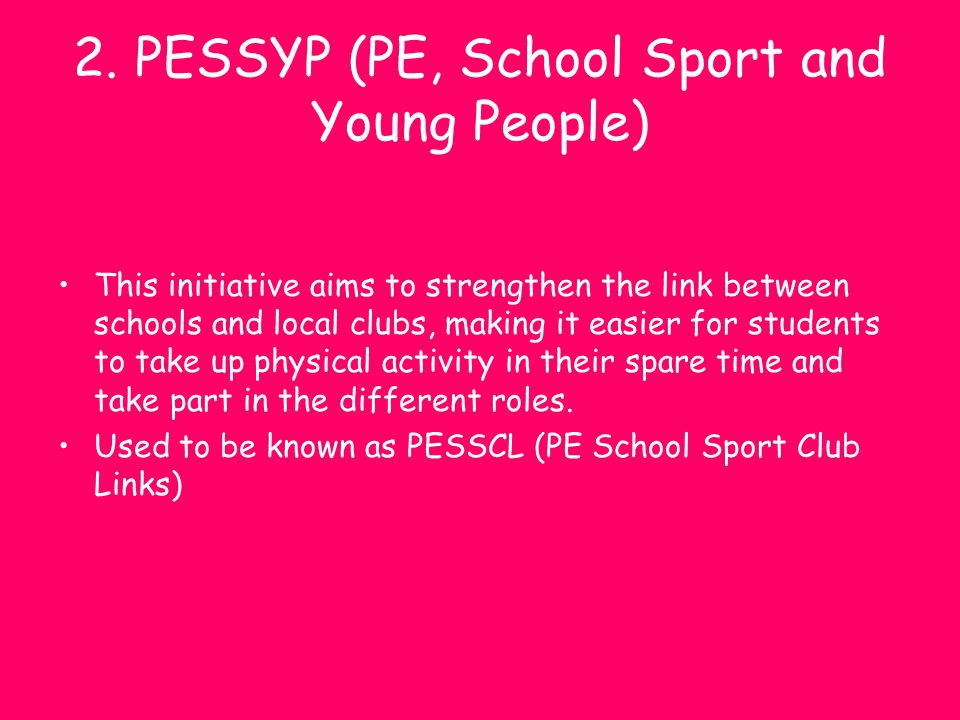 2. PESSYP (PE, School Sport and Young People)
