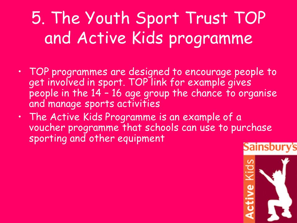 5. The Youth Sport Trust TOP and Active Kids programme