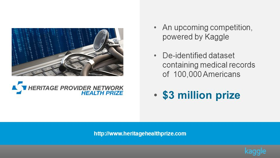 $3 million prize An upcoming competition, powered by Kaggle
