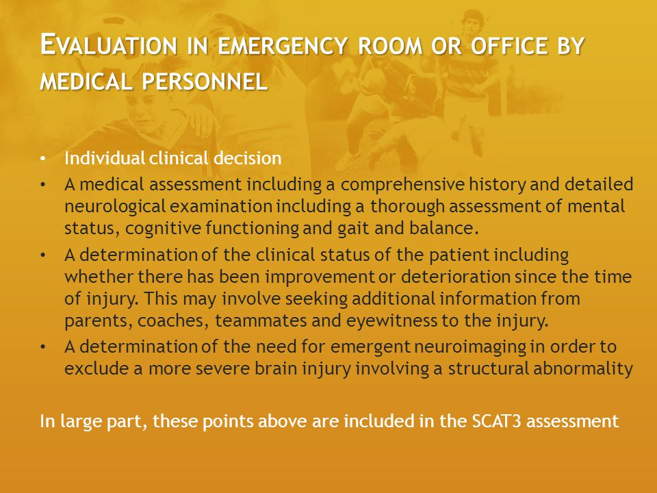 Evaluation in emergency room or office by medical personnel