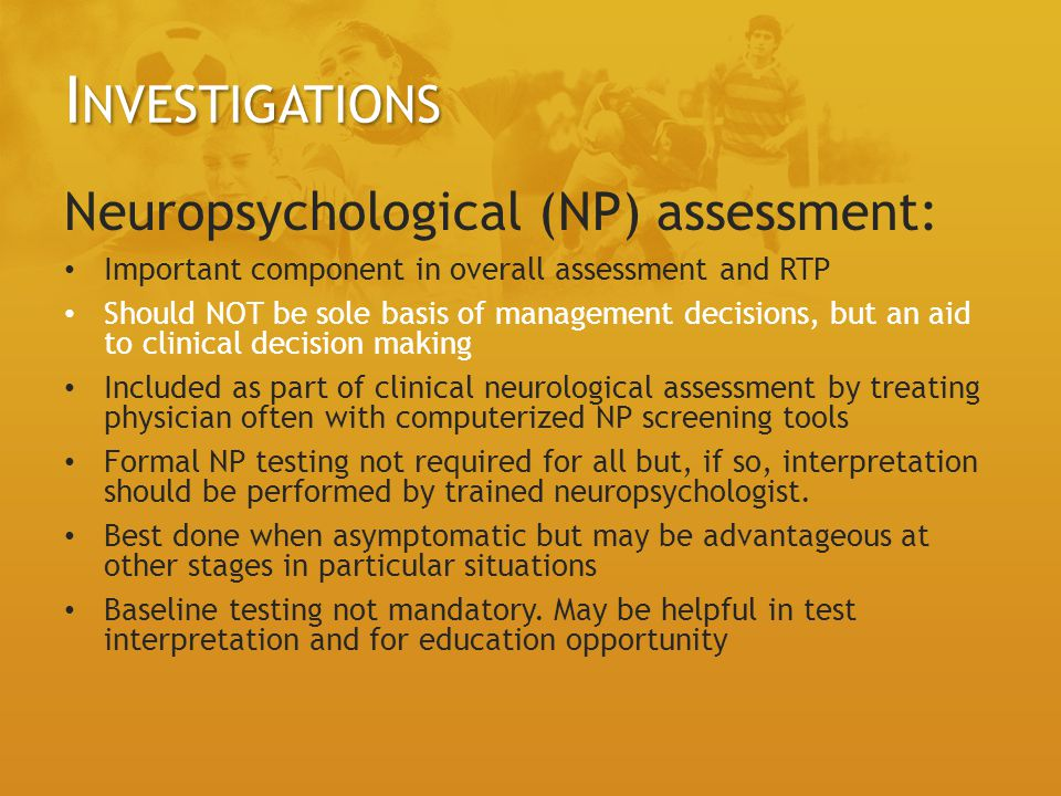 Investigations Neuropsychological (NP) assessment: