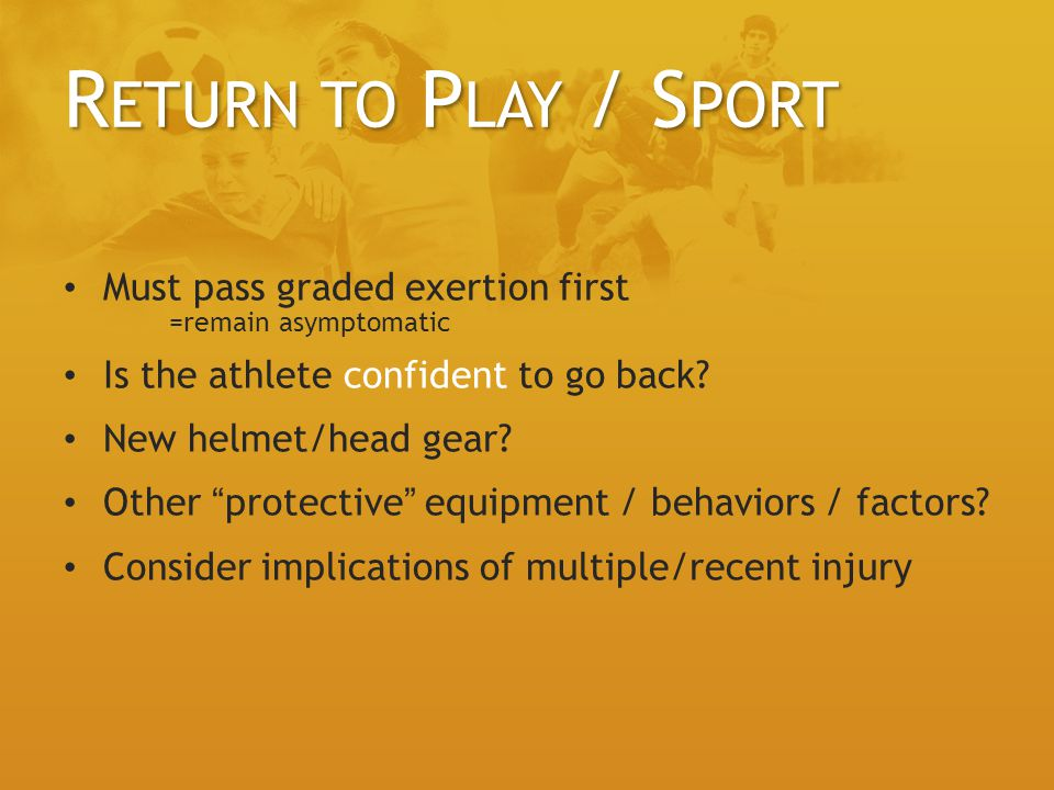 Return to Play / Sport Must pass graded exertion first
