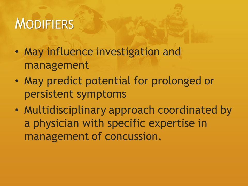 Modifiers May influence investigation and management