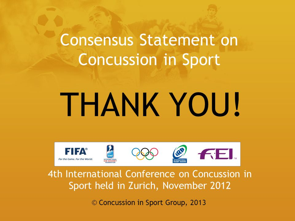 THANK YOU! Consensus Statement on Concussion in Sport