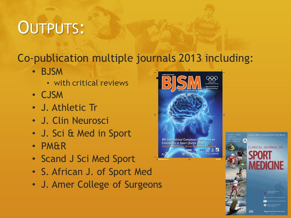 Outputs: Co-publication multiple journals 2013 including: BJSM CJSM