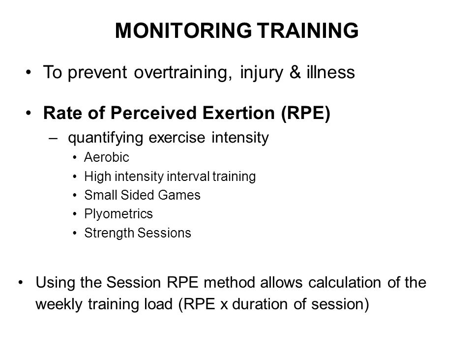 MONITORING TRAINING To prevent overtraining, injury & illness