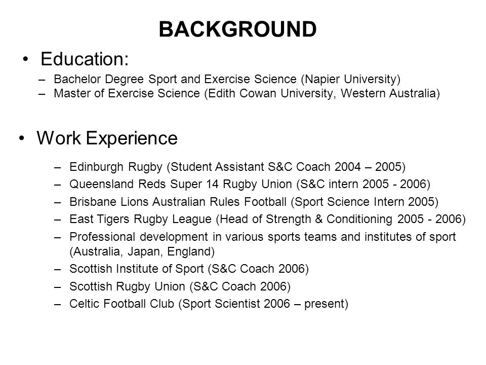 BACKGROUND Education: Work Experience