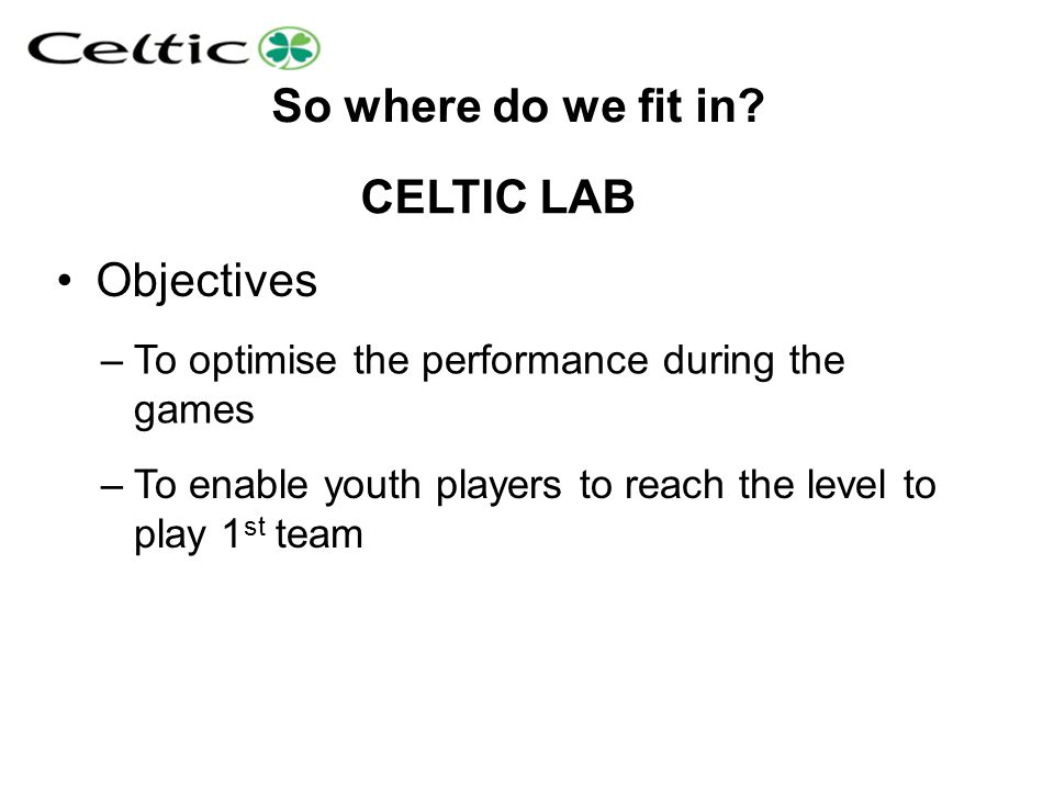 So where do we fit in CELTIC LAB