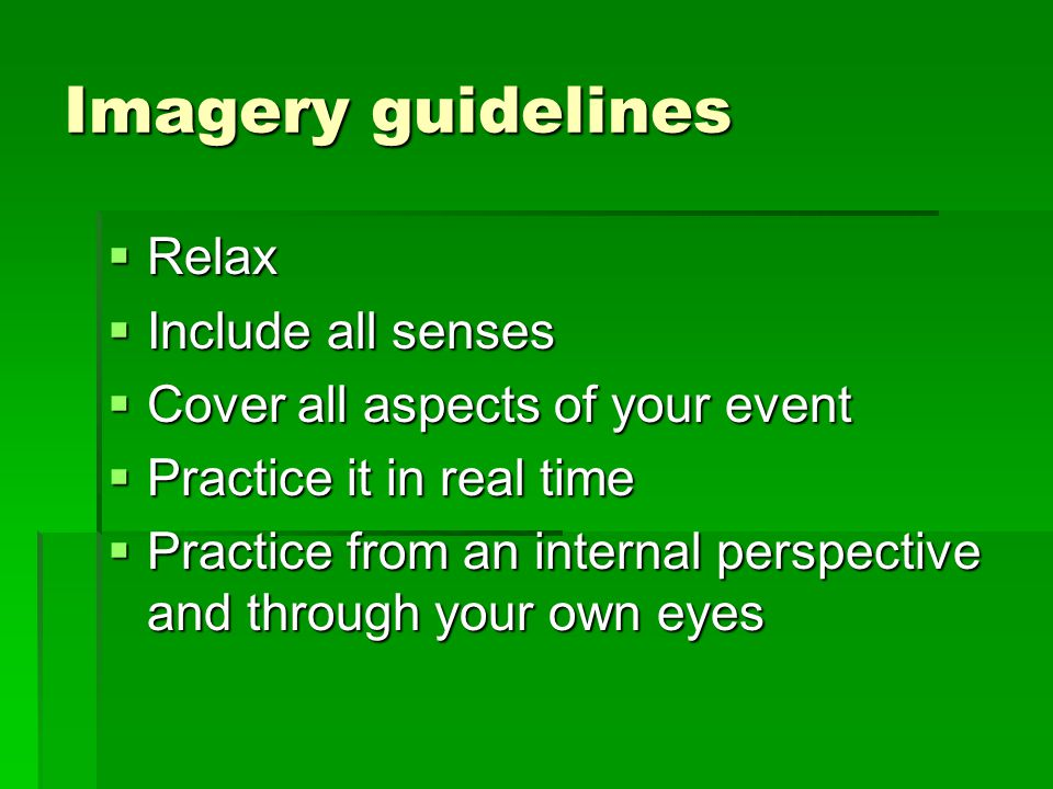 Imagery guidelines Relax Include all senses