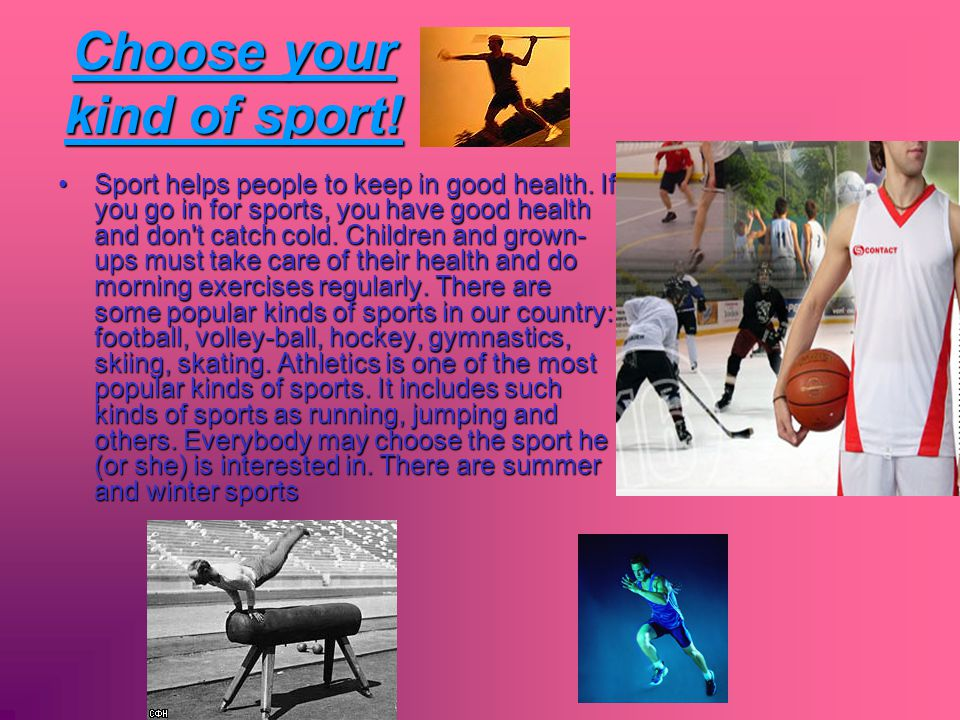 Choose your kind of sport!