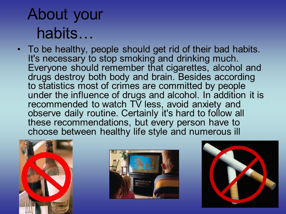 About your habits…