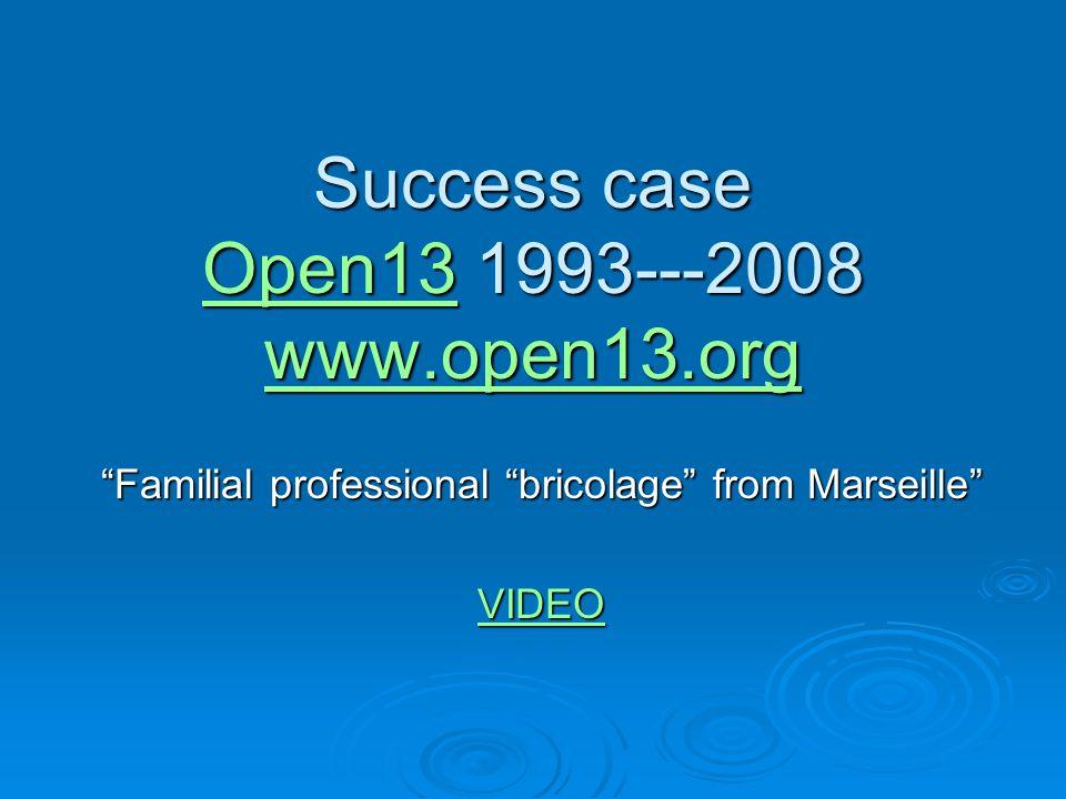 Success case Open13 1993---2008 www.open13.org